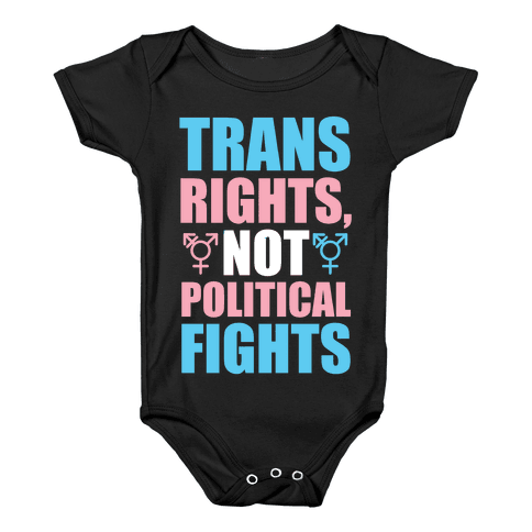 Trans Rights, Not Political Fights Baby Onesy