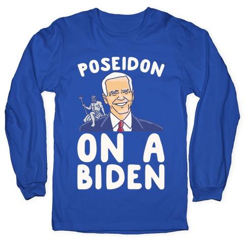 Poseidon On A Biden Parody White Print Long Sleeve T-Shirt