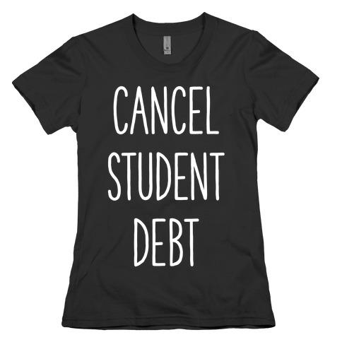 Cancel Student Debt Womens T-Shirt