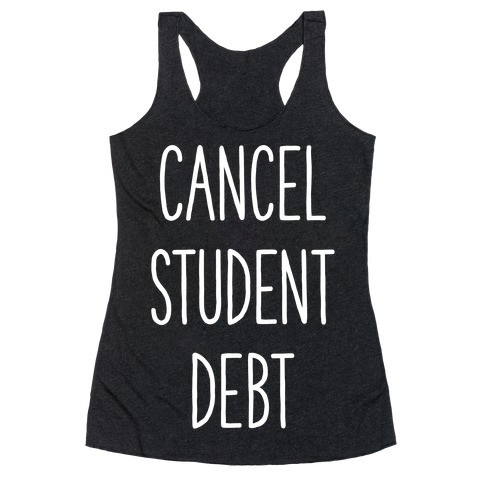 Cancel Student Debt Racerback Tank Top