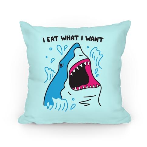 I Eat What I Want Shark Pillow