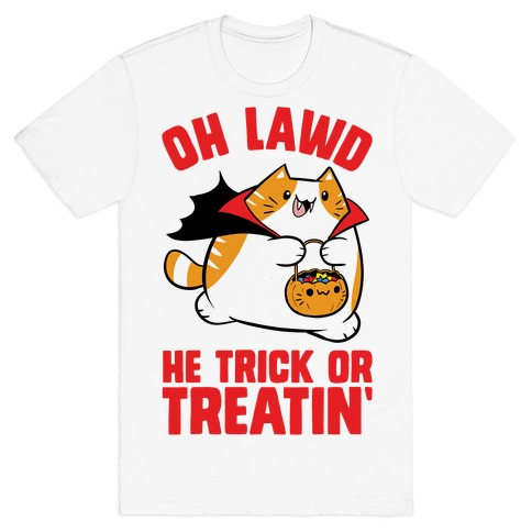 Oh Lawd He Trick Or Treatin' T-Shirt