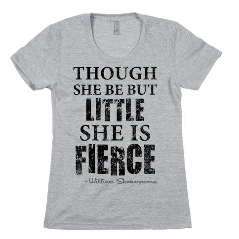 Though She Be But Little She Is Fierce (Tank) Womens T-Shirt