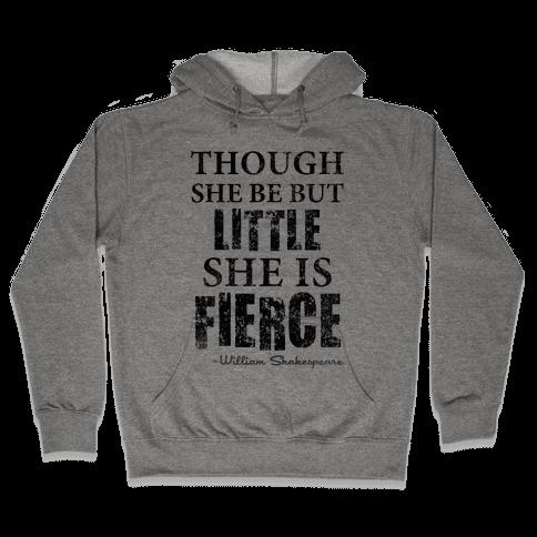 Though She Be But Little She Is Fierce (Tank) Hooded Sweatshirt