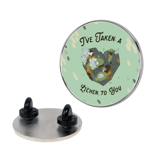 I've Taken a Lichen to You Pin