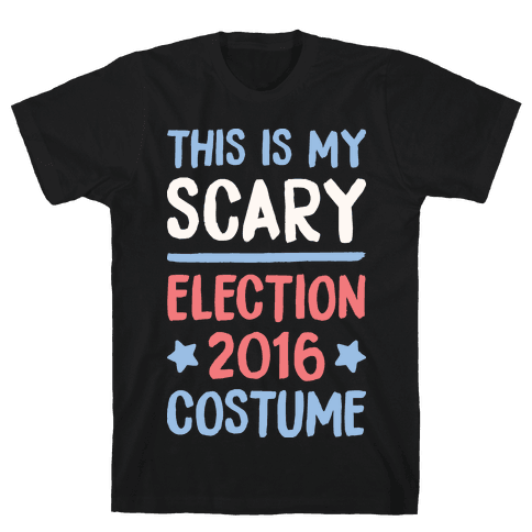 This Is My Scary Election 2016 Costume Mens T-Shirt