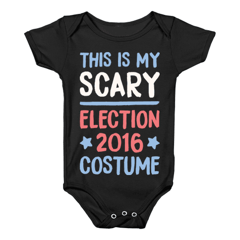 This Is My Scary Election 2016 Costume Baby Onesy