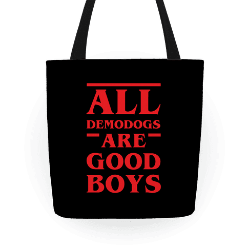 All Demodogs Are Good Boys Tote