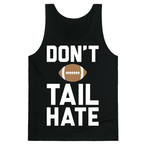 Don't Tail Hate (White) Tank Top