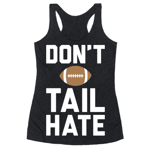 Don't Tail Hate (White) Racerback Tank Top