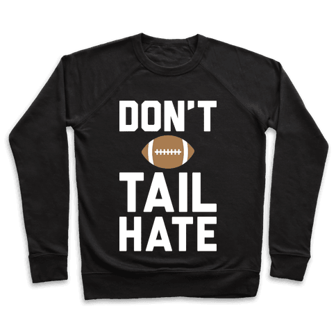 Don't Tail Hate (White) Pullover