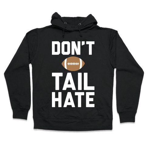 Don't Tail Hate (White) Hooded Sweatshirt