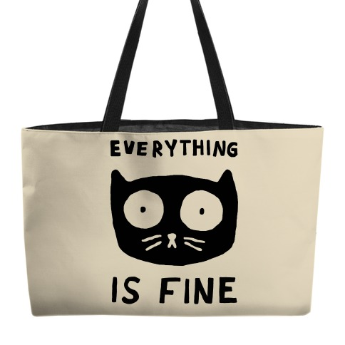 Everything Is Fine Cat Weekender Tote