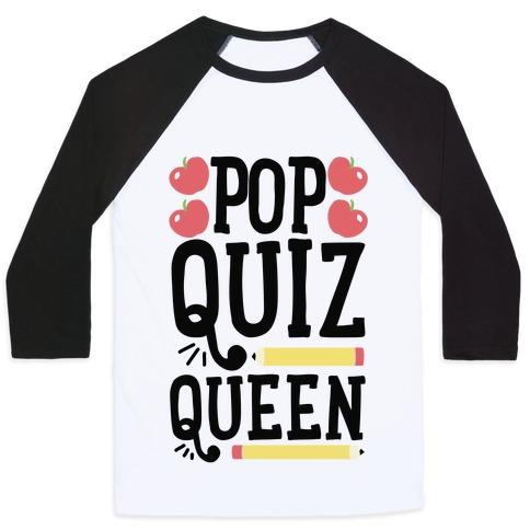 Pop Quiz Queen Baseball Tee