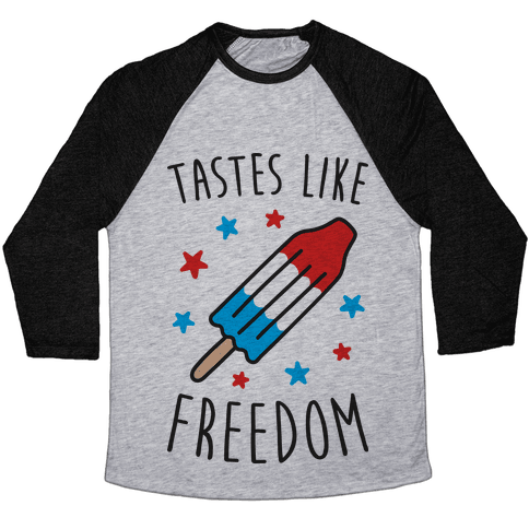 Tastes Like Freedom Baseball Tee