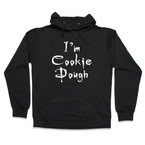 I'm Cookie Dough Hooded Sweatshirt