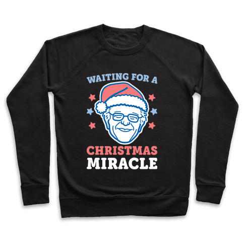 Waiting For A Christmas Miracle Bernie Sanders - White Pullover
