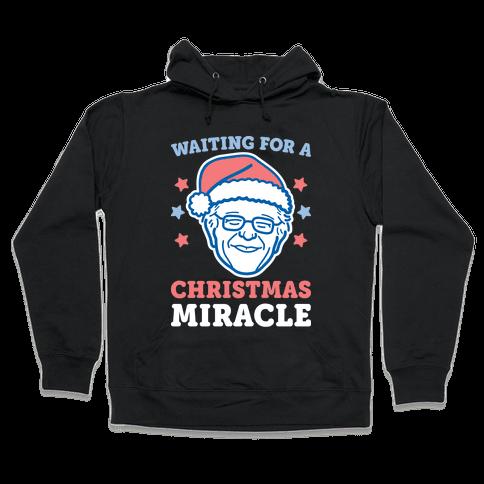 Waiting For A Christmas Miracle Bernie Sanders - White Hooded Sweatshirt