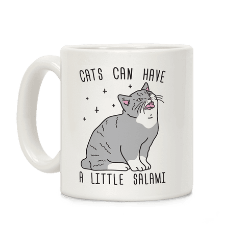 Cats Can Have A Little Salami Coffee Mug