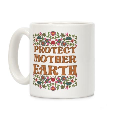 Protect Mother Earth Coffee Mug