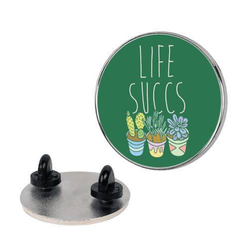 Life Succs pin
