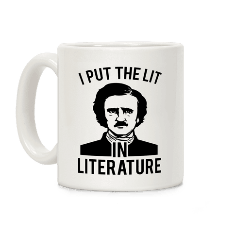 I Put the Lit in Literature (Poe) Coffee Mug