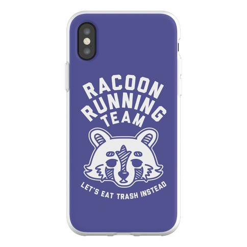 Raccoon Running Team Let's Eat Trash Instead Phone Flexi-Case