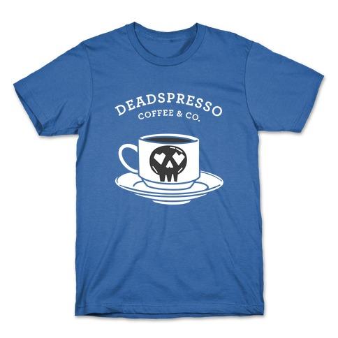 Deadspresso (White)  T-Shirt