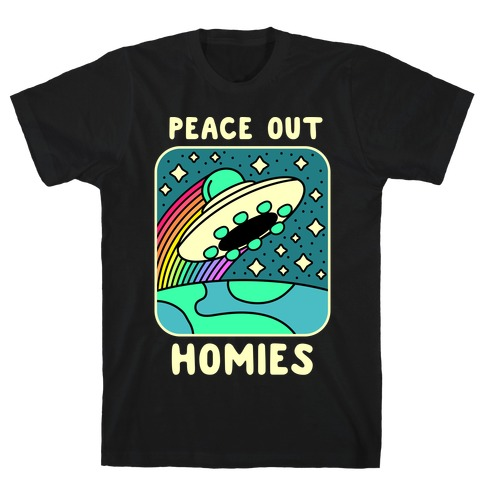 Peace Out Homies  T-Shirt