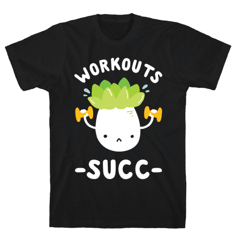 Workouts Succ Mens T-Shirt