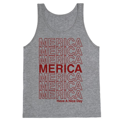 Merica Merica Merica Thank You Have a Nice Day Tank Top