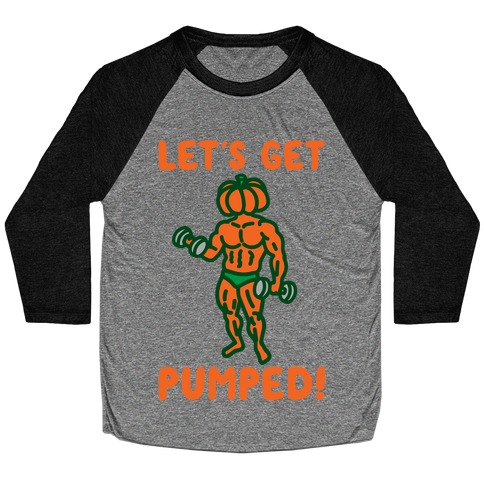 Let's Get Pumped Baseball Tee