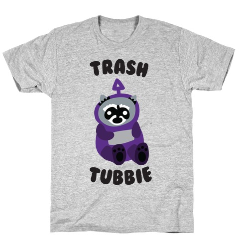 Trashtubbie T-Shirt