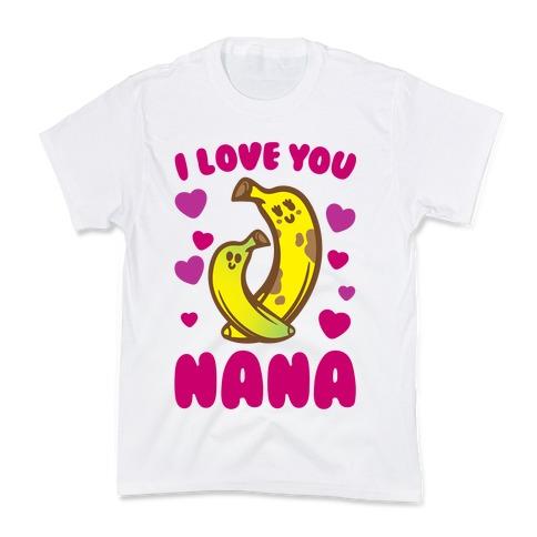 I Love You Nana Kids T-Shirt