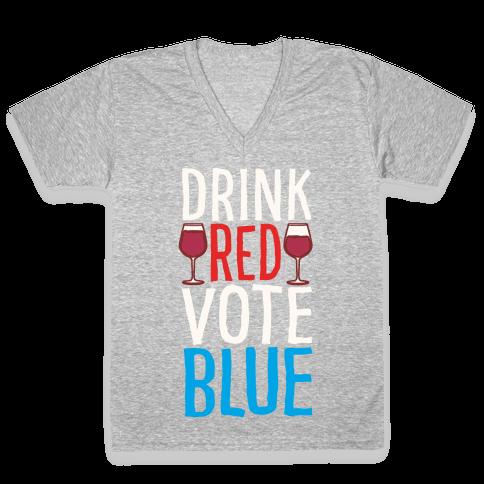 Drink Red Vote Blue White Print V-Neck Tee Shirt
