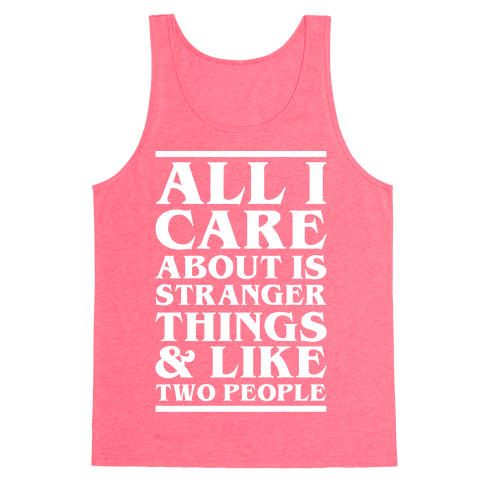 Stranger Things and Like Two People Tank Top
