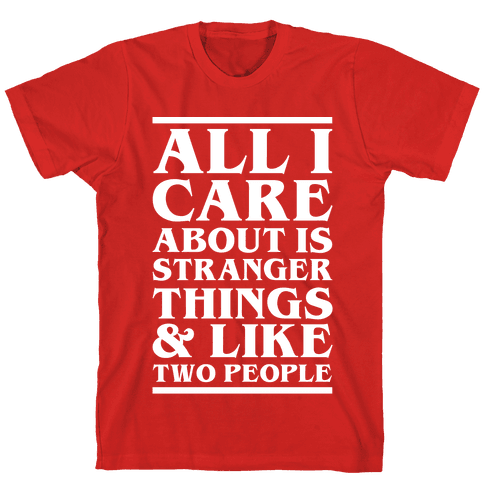 Stranger Things and Like Two People Mens T-Shirt