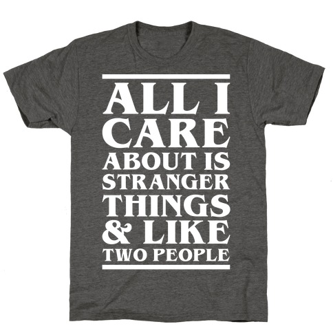 Stranger Things and Like Two People T-Shirt