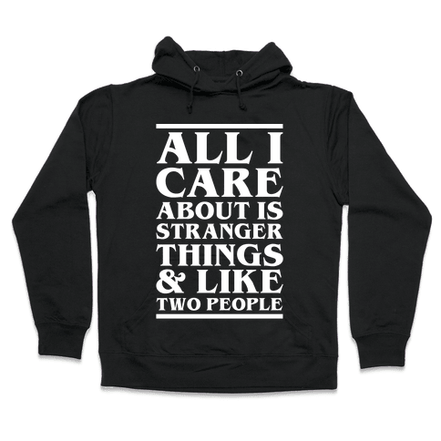 Stranger Things and Like Two People Hooded Sweatshirt