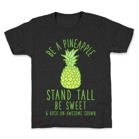 Be a Pineapple Kids T-Shirt