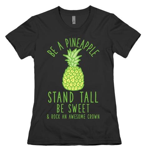 Be a Pineapple Womens T-Shirt