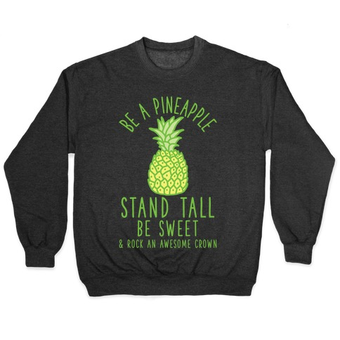 Be a Pineapple Pullover
