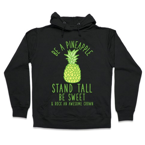 Be a Pineapple Hooded Sweatshirt