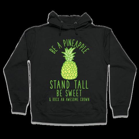 Be a Pineapple Hooded Sweatshirt
