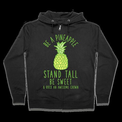 Be a Pineapple Zip Hoodie