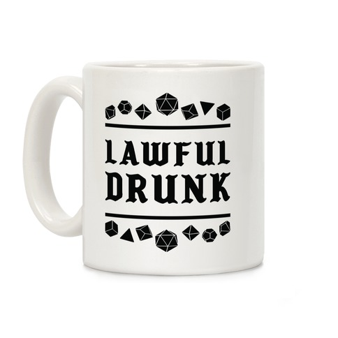 Lawful Drunk Coffee Mug