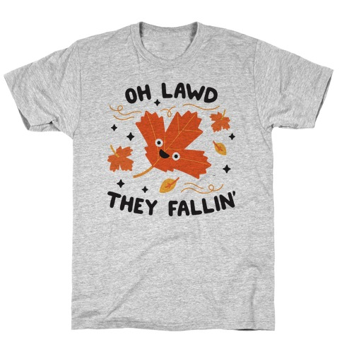 Oh Lawd They Fallin' (Leaves) T-Shirt