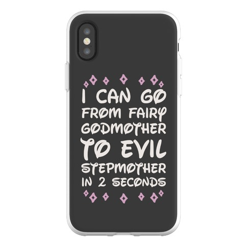 I Can Go From Fairy Godmother To Evil Stepmother In 2 Seconds Phone Flexi-Case