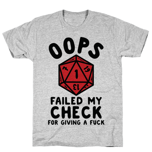 Failed My Check For Giving a F*** Mens T-Shirt