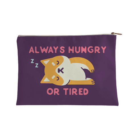 Always Hungry or Tired